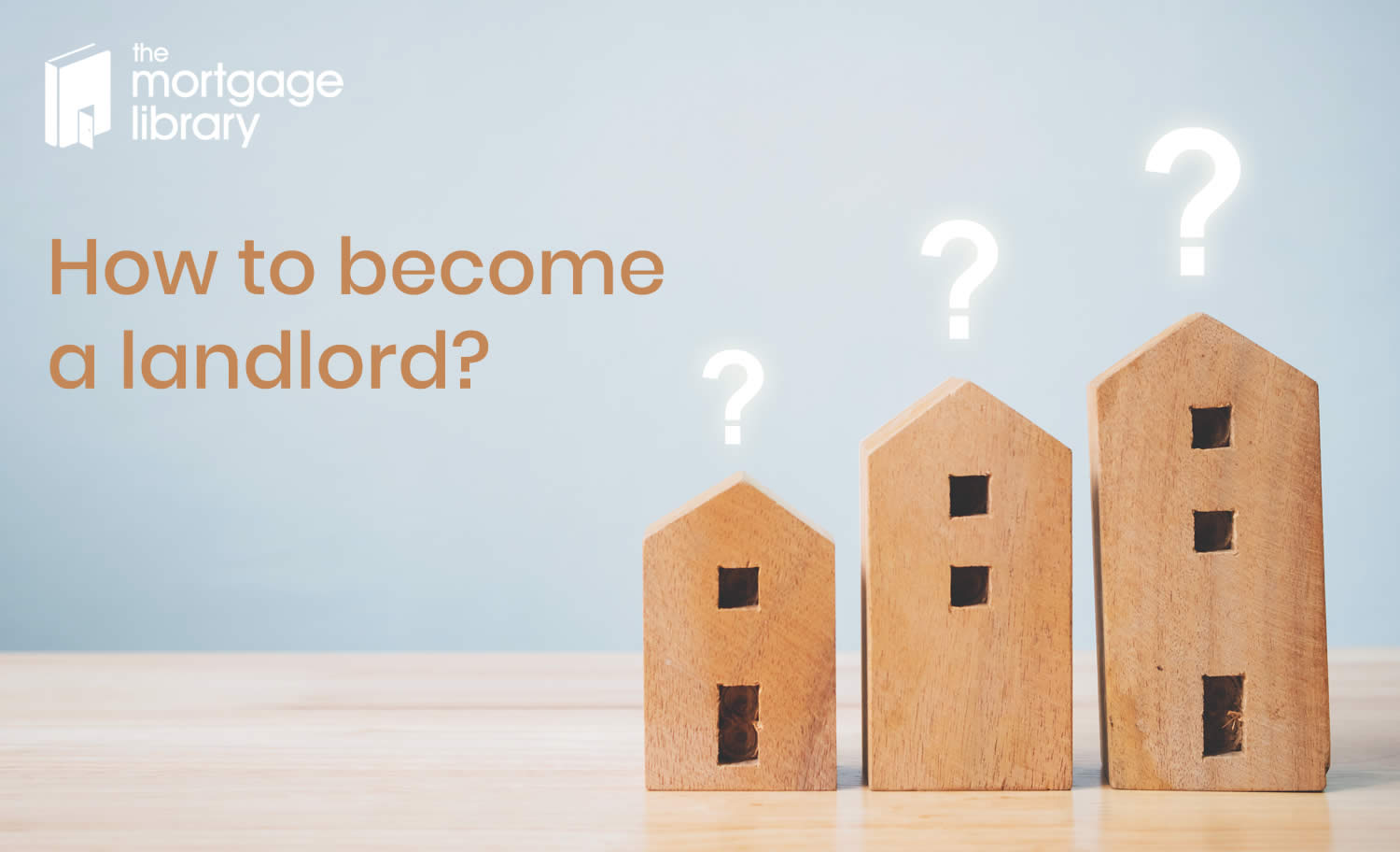 Property question mark with becoming a landlord text